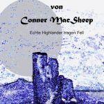 Die Legende von Conner MacSheep -Echte Highlander tragen Fell-