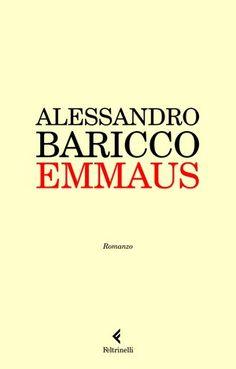 Alessandro Baricco, Emmaus (Feltrinelli, 2009) 08/10/14