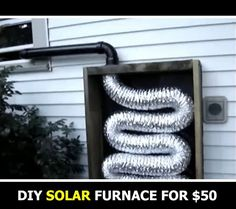 DIY Homemade Solar Furnace | Most of the materials for this project can be re-purposed or picked up at dump yards. The reminder should not cost you more than $50 at your local hardware store. | #diy #solar #heat