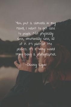 Photography quote, Fotografie Zitat, Danny Lyon