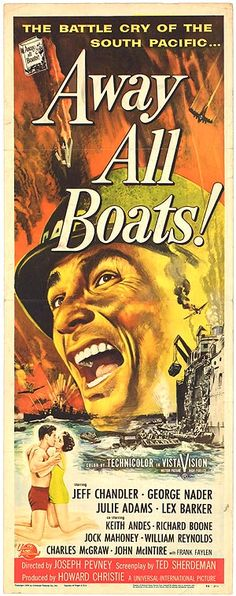 AWAY ALL BOATS (1956) - Jeff Chandler - George Nader - Julie Adams - Lex Barker - Keith Andes - Richard Boone - Jock Mahoney - William Reynolds - Charles McGraw - John McIntire - Directed by Joseph Pevney - Universal-International Pictures - Insert Movie Poster.