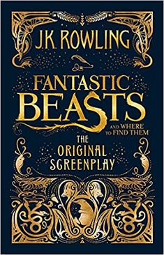 Fantastic Beasts and Where to Find Them: The Original Screenplay (ANGLAIS) - J.K. Rowling - Livres