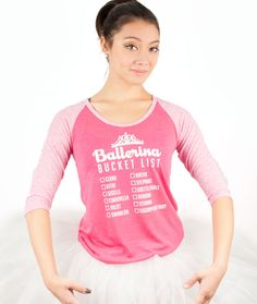 Every ballerina has a bucket list of roles she wants to dance before she retires. Check them off as you go with this cute burnout slub raglan tee. The 3/4 length sleeves make if perfect for year-round