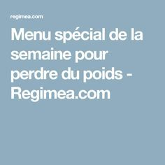 Menu spécial de la semaine pour perdre du poids - Regimea.com