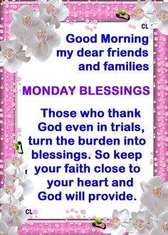 Good Morning My Dear Friends And Families, Monday Blessings