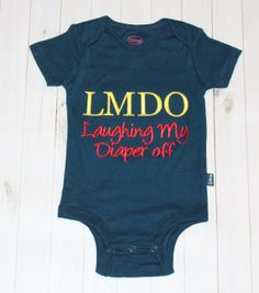 LMDO Laughing My Diaper Off Embroidered Onesie by MommasSewCrazy, $15.00