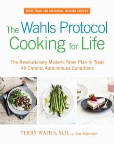 The Wahls Protocol Cooking for Life - Cookbook Review and Sample Recipe | Phoenix Helix