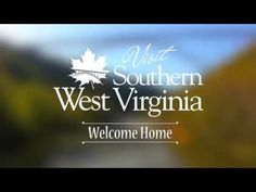 Southern West Virginia : Welcome Home - YouTube
