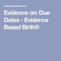 Evidence on: Due Dates - Evidence Based Birth®
