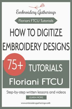 Learn to digitize with Floriani FTCU. Step-by-step written lessons and videos and projects. Join our Community and share with other embroidery enthusiasts.