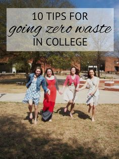 10 tips for going zero waste in college from http://www.goingzerowaste.com