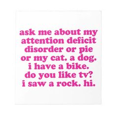 Attention Deficit Disorder Quote ADD ADHD - Pink Memo Notepads