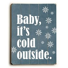 Baby It's Cold Outside - Wall Decor by Cheryl Overton Planked Wood Wall Decor), One Bella Casa Popular Christmas Gifts, Christmas Signs, Christmas Time, Christmas Crafts, Christmas Ideas, Merry Christmas, Burlap Christmas, White Christmas, Holiday Ideas