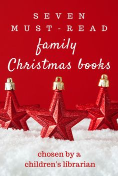 My seven favorite Christmas books for kids and families. Chosen by a children's librarian.