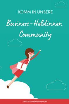Business-Heldinnen Community - Die Gemeinschaft für selbstständige Frauen und Gründerinnen zum Thema Onlinebusiness, Gründen, Positionierung, Marketing, Digitale Produkte Business Coach, Online Business, Inbound Marketing, Inspirations Boards, Im Online, Entrepreneurship, Budgeting, Community, Passion