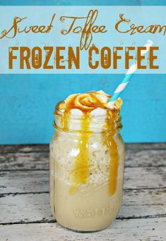 Sweet Toffee Cream Frozen Coffee in a Mason Jar