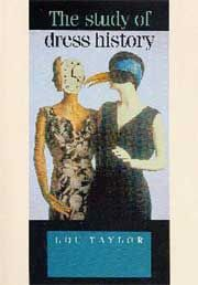 The Study of Dress History - Lou Taylor