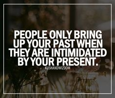 YOUR PAST QUTOES | forums: [url=http://www.quotes99.com/people-only-bring-up-your-past ...