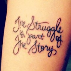 Vintage Tattoo Quotes on Arm - The struggle is part of the story | DIY tattoo quotes