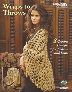 """Offering double duty in the worlds of fashion and home decor, each of these 8 crochet designs can be worn as a wrap or used as a decorative throw. The intermediate designs all feature Caron International's Simply Soft medium weight yarns: Soft and Simple (34"""" x 66"""", with armholes and shawl collar)"""