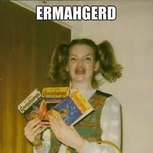 "The original ""Ermahgerd"" meme girl"