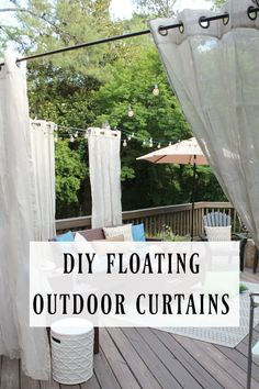 """for an easy and inexpensive way to hang outdoor curtains. No walls or roof necessary. They are """"floating"""" outdoor curtains!Tutorial for an easy and inexpensive way to hang outdoor curtains. No walls or roof necessary. They are """"floating"""" outdoor curtains! Deck Curtains, Outdoor Curtains For Patio, Patio Diy, Privacy Curtains, Outdoor Privacy, Diy Porch, Diy Deck, Outdoor Rooms, Backyard Patio"""
