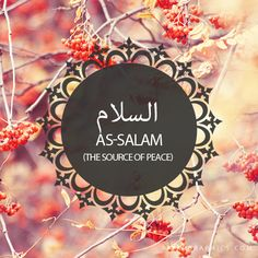 As-Salam,The Source of Peace-Islam,Muslim,99 Names