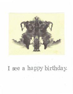 Rorschach Test Card I See A Happy Birthday Card | Psychology Psychoanalysis Jung Freud Mom Dad Psychiatrist Humor Funny Men Women Nerdy