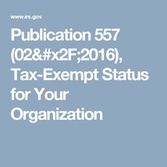 Publication 557 (02/2016),  Tax-Exempt Status for Your Organization