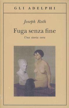 Foto Cover di Fuga senza fine. Una storia vera, Libro di Joseph Roth, edito da Adelphi
