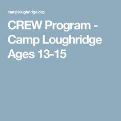 CREW Program - Camp Loughridge  Ages 13-15