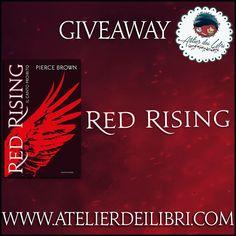 """Atelier dei Libri: Anteprima e giveaway """"Red Rising. Il canto proibito"""" di Pierce Brown. Commenta e vinci una copia del romanzo che sta facendo innamorare il mondo!"""