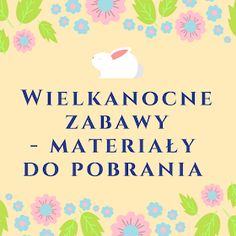 Nauczyć Ich Latać: Wielkanocne zabawy - pomysły do zajęć, materiały do pobrania Aa School, School Clubs, Learn Polish, Montessori Art, Autumn Activities, Infant Activities, Kindergarten, Easter, Math