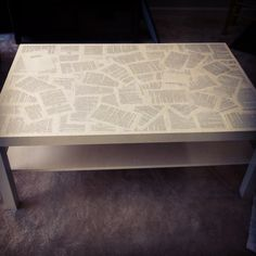 Decoupaged IKEA coffee table with pages from one of my favorite books. Can't wait to decoupage some other things in the apartment!