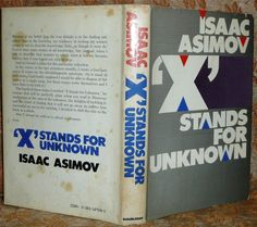 'X' Stands For Unknown by Isaac Asimov 1984 HB (with dj) Isaac Asimov, Manners, How To Know, Dj, Knowledge, Writing, Ebay, Being A Writer, Facts