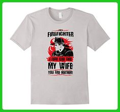 Mens I'm A Firefighter I Fear God and My Wife Funny T Shirt Large Silver - Careers professions shirts (*Amazon Partner-Link)