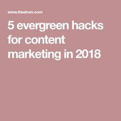5 evergreen hacks for content marketing in 2018 Challenges And Opportunities, Content Marketing, Evergreen, Hacks, Glitch, Cute Ideas, Tips
