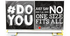 """#DoYOU: Just Say No """"One Size Fits All"""""""