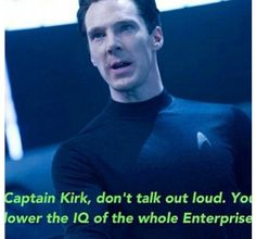 Khan. A highly functioning sociopath? Sherlock , Star Trek Into Darkness mash up. Love it.