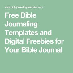 Free Bible Journaling Templates and Digital Freebies for Your Bible Journal