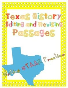 This pack is full of 18 Texas history editing and revising passages and answer keys. Each passage has 10-12 questions that were created with STAAR question stems for authentic practice for the STAAR test. Passages are especially useful for any 4th grade teacher having to teach Texas history and writing.