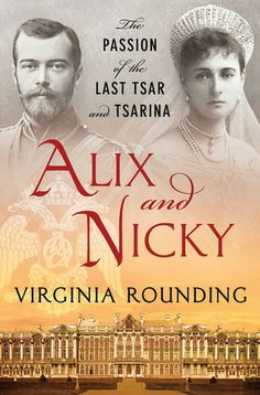 Alix and Nicky: The Passion of the Last Tsar and Tsarina - Google Search