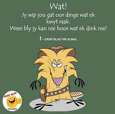 Wat!!! Jokes Quotes, Cute Quotes, Happy Quotes, Funny Quotes, Nice Sayings, Funny Humor, Negativity Quotes, Afrikaanse Quotes, Whatsapp Status Quotes