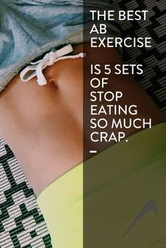 The best ab exercise is 5 sets of stop eating so much crap. Fitness Motivation Quotes, Workout Motivation, Weight Loss Motivation, Fitness Tips, Michelle Lewin, Weight Lifting, Losing Weight, Health And Wellness, Health Fitness