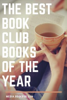 The best book club books of 2017. Featuring a reading list of book club books and book club ideas, including great books for women and other books worth reading.