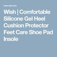 Wish | Comfortable Silicone Gel Heel Cushion Protector Feet Care Shoe Pad Insole
