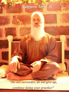 """Do not surrender, do not give up, continue doing your practice."" 