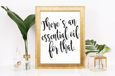 There's an essential oil for that Wall Decor, Healthy Living, Inspiration, Art and Collectibles, Home and Living, Art Printable by thewhitecanvases on Etsy