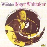 The World of Roger Whittaker [Karussell] [CD]