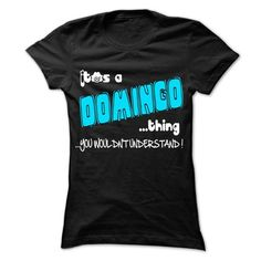 It is DOMINGO Thing ... 999 Cool Name Shirt ! - #gifts for guys #gift for her. OBTAIN LOWEST PRICE => https://www.sunfrog.com/LifeStyle/It-is-DOMINGO-Thing-999-Cool-Name-Shirt-.html?68278